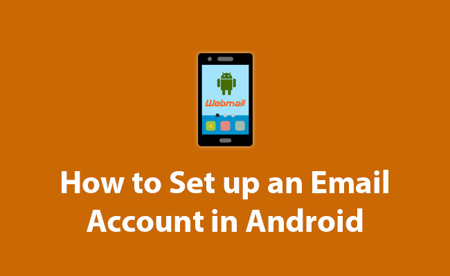 How to Setup an Email account in Android